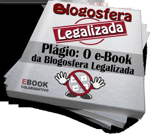 Plágio: O e-book da Blogosfera Legalizada