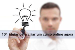 101 ideias para criar um curso online agora