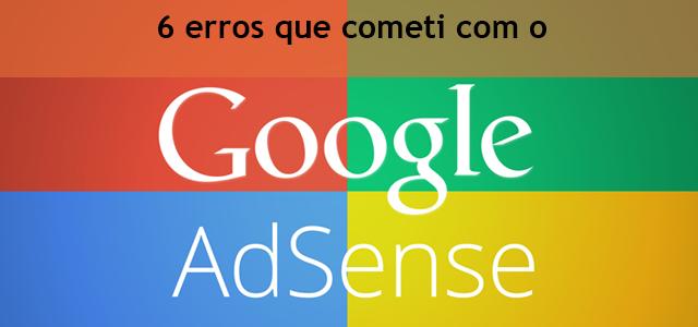 6-erros-que-cometi-com-o-Google-Adsense