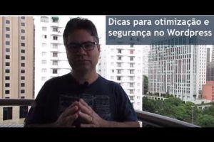 Dicas para otimização e segurança do WordPress