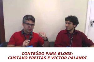 [Vídeo] Aprenda a escrever artigos para seu blog com Gustavo Freitas e Victor Palandi