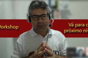 [Vídeo] O que você vai encontrar no Workshop Vá para o próximo nível