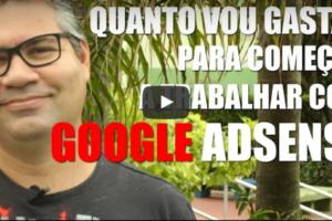 Quanto vou gastar para começar a trabalhar com Google Adsense