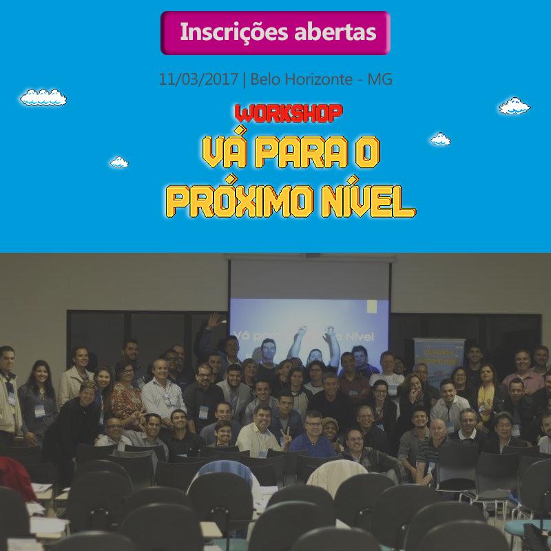 Workshop Vá para o Próximo Nível em Belo Horizonte